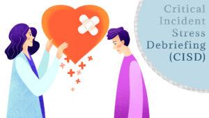 Critical Incident Stress Debriefing (CISD)